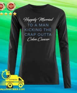 Happily Married Man Kicking Colon Cancer Long-sleeved
