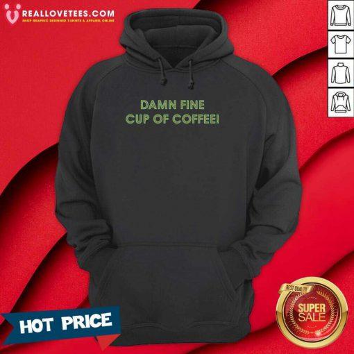 Damn Fine Cup Of Coffee Hoodie