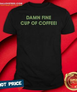 Damn Fine Cup Of Coffee Shirt