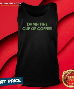Damn Fine Cup Of Coffee Tank Top