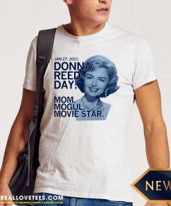 January 27-2021 Donna Reed Day Mom Mogul Movie Star Shirt