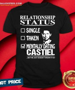 Relationship Status Mentally Dating Castile Shirt