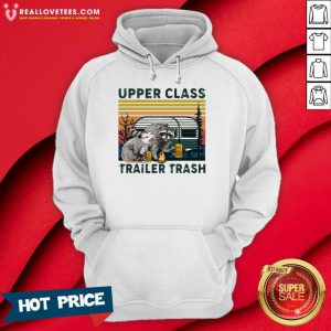 Perfect Raccoons And Opossums Upper Class Trailer Trash Vintage Hoodie