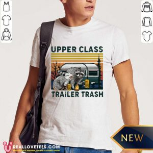 Perfect Raccoons And Opossums Upper Class Trailer Trash Vintage Shirt