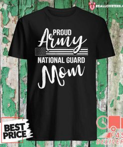 Military Mom Army Gifts Proud Army National Guard Mom Shirt