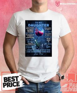 Dragonfly Flowers To My Daughter Wrap Yourself Up In This And Consider It A Big Hug Love Dad Shirt