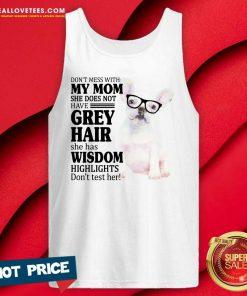 Hot Bulldog My Mom Grey Hair Wisdom Highlights American Flag Tank top
