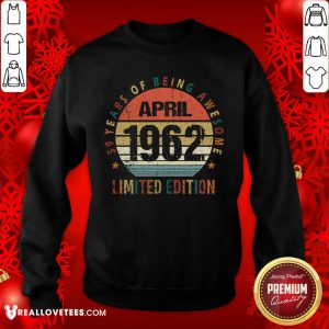 59 Years Of Being Awesome April Limited Edition Sweatshirt