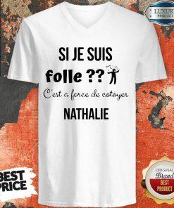 Si Je Suis Folle Nathalie V-neck
