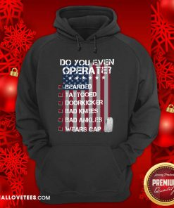 Veteran Do You Even Operate Hoodie