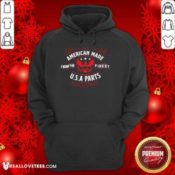 American Made From The Finest USA Parts Hoodie