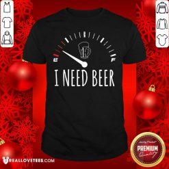 I Need A Beer Meter Sleeveless Shirt
