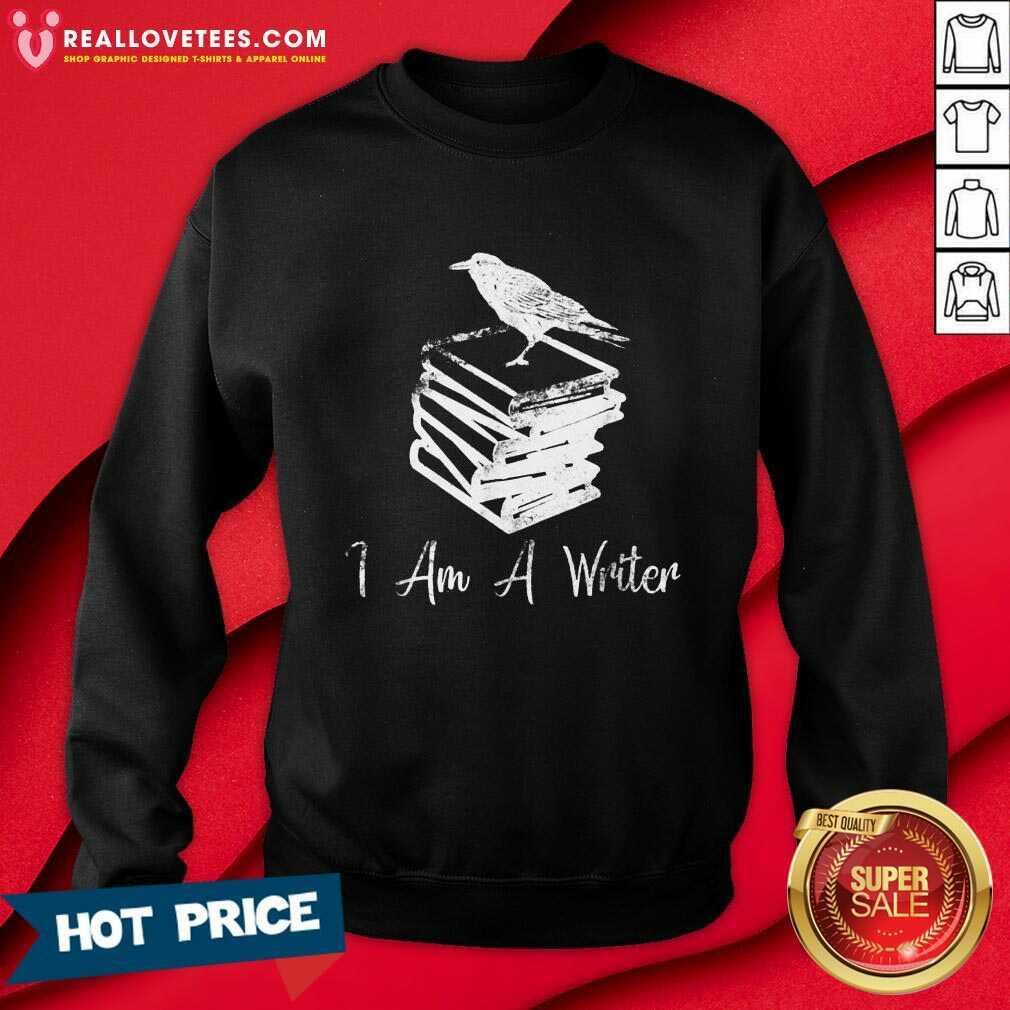 I Am A Writer Journalist Life Sweatshirt