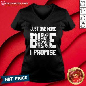 Just One More Bike I Promise V-neck
