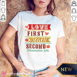 Love First Teach Second Counselor Life V-neck