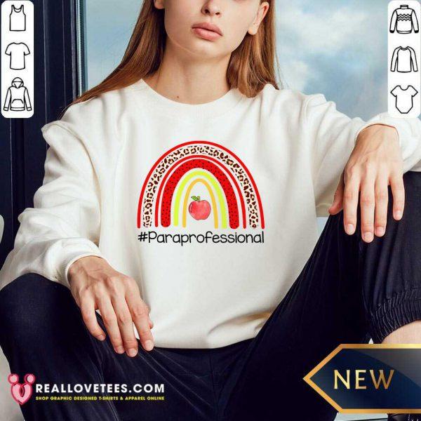 Paraprofessional Teacher Life Apple Rainbow Sweatshirt