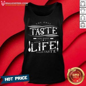 The Only Taste You Want In Your Life Vegan Taste Tank Top